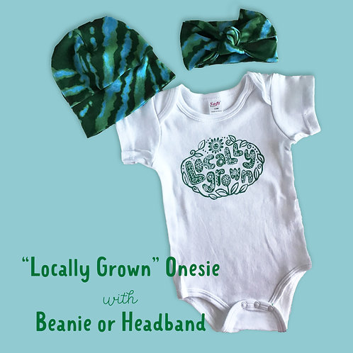 """Locally Grown"" Onesie with Beanie or Headband"