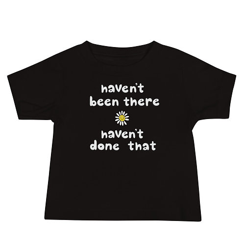 Haven't Done That Baby Tee