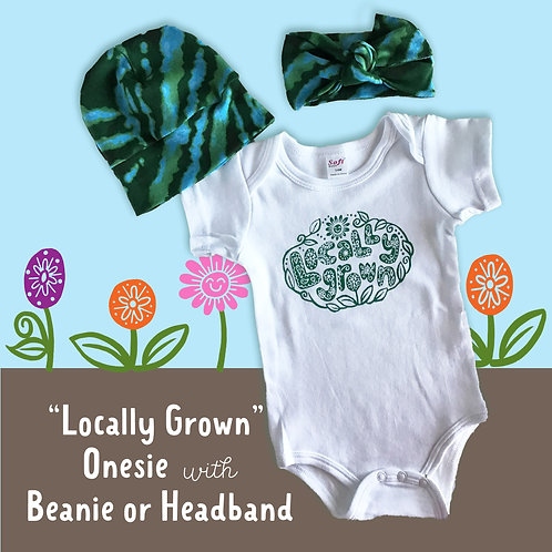 """Locally Grown"" Onesie with Beanie or Headband"