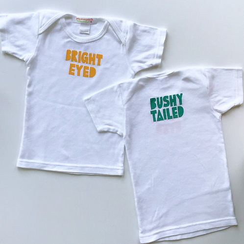 Bright Eyed & Bushy Tailed tee