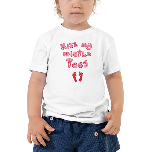 Kiss My Mistletoes Toddler Tee