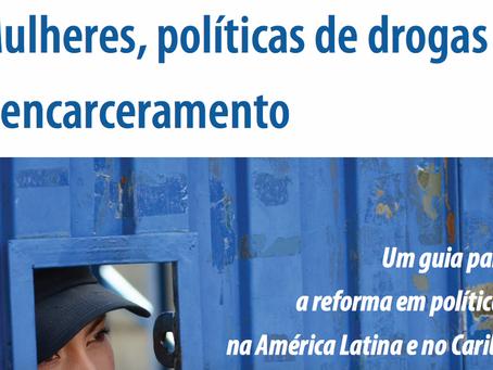 Mulheres, políticas de drogas e encarceramento