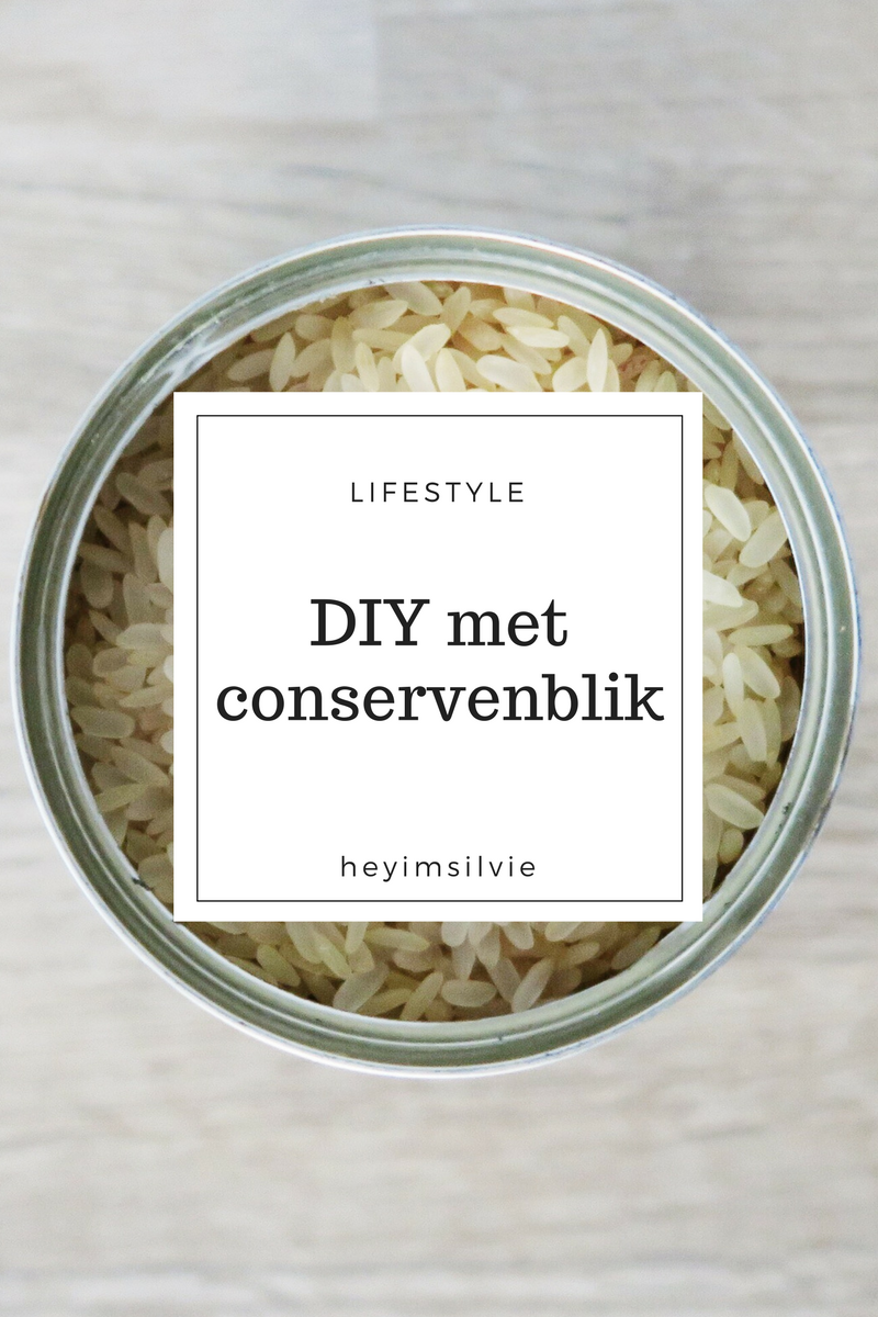 Hey. I'm Silvie | Lifestyle Blog. DIY met conservenblik