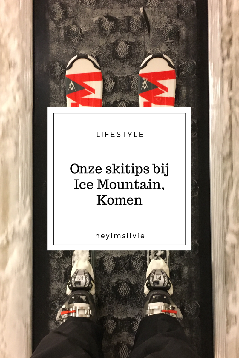 Hey! I'm Silvie | Lifestyle Blog. Onze skitips bij Ice Mountain, Komen