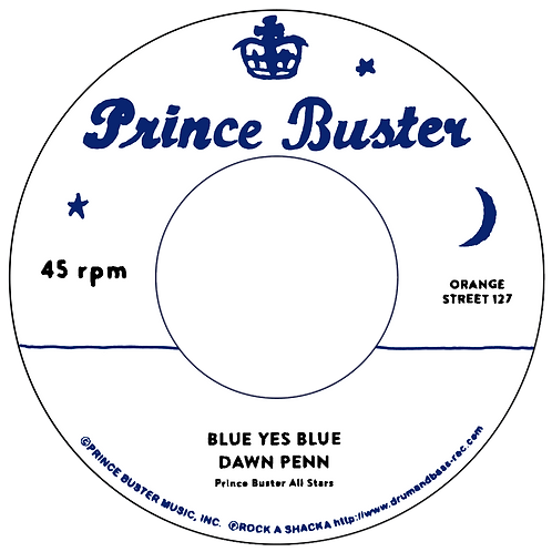 BUE YES BLUE - DAWN PENN / LOVE EACH OTHER - PRINCE BUSTER [7INCH]