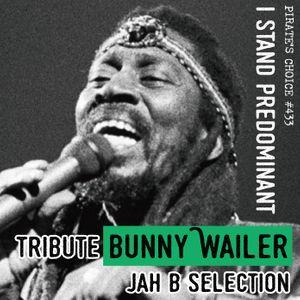 """Pirates Choice#433 Tribute Bunny Wailer """"JAH B"""" selection"""