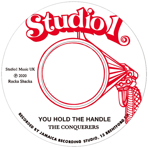 YOU HOLD THE HANDLE - THE CONQERERS