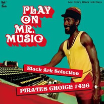 Pirates Choice #426 Play On Mr Music Black Ark Selection