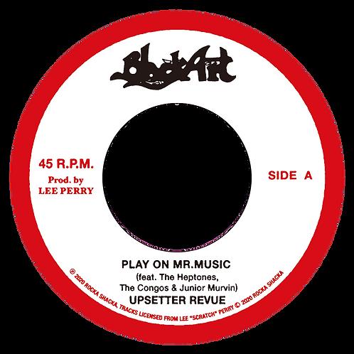 PLAY ON MR. MUSIC- UPSETTER REVUE