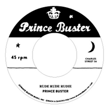 A. Rude Rude Rudie - Prince Buster  / B. Prince Of Peace - Buster All Stars (Alt