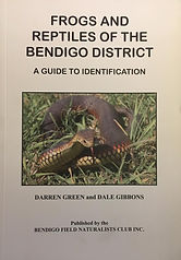 Frogs & Reptiles of the Bendigo District by Darren Green & Dale Gibbons,