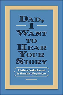 Dad, I Want to Hear Your Story Book Jeffrey Mason