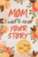 Mom, I Want to Hear Your Story Book Jeffrey Mason