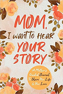 Mom, I Want to Hear Your Story Book Jeffrey Mason