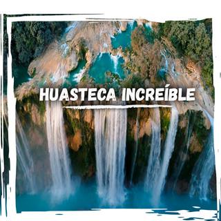 HUASTECA_INCREÍBLE_POST.jpg