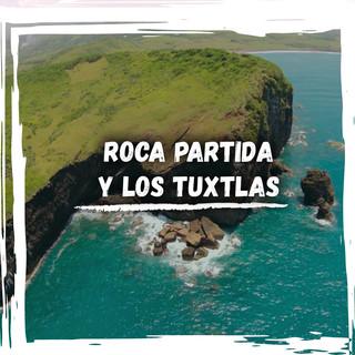 ROCA PARTIDA Y LOS TUXTLAS POST.jpg