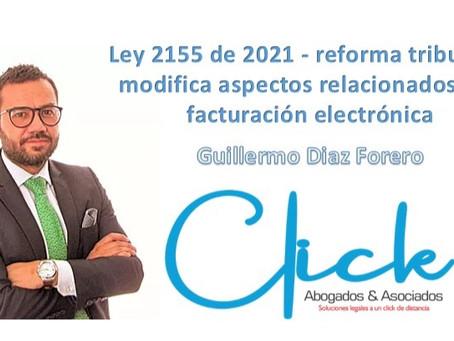 Ley 2155 de 2021 - reforma tributaria modifica aspectos relacionados con facturación electrónica