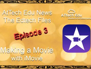 The Edtech Files: Episode 3 - Using iMovie on the iPad