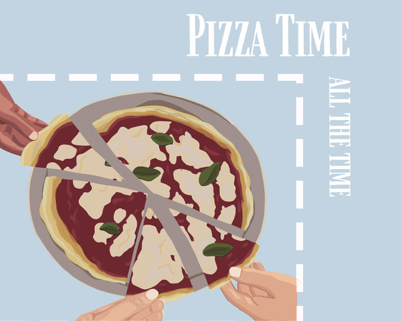 Pizza time...all the time