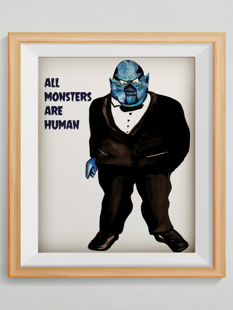 """All monsters are human"""