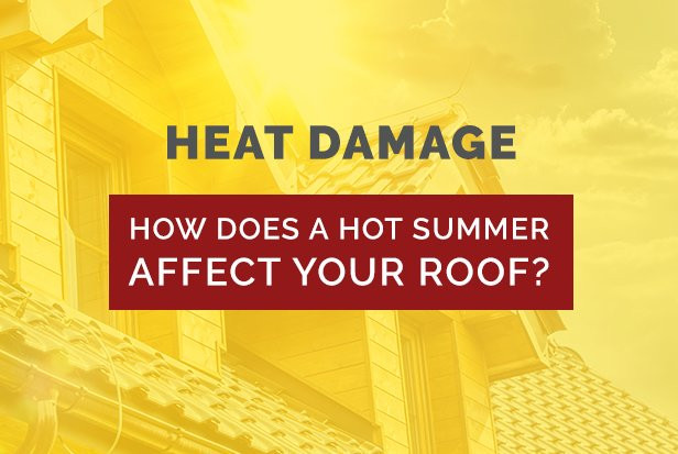 How Does A Hot Summer Affect Your Roof?