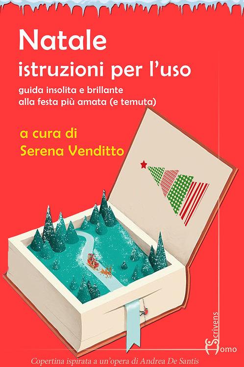 Natale Istruzioni per l'uso - Serena Venditto