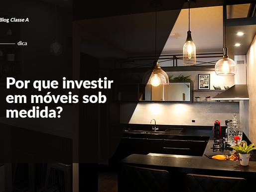 Por que investir em móveis sob medida?