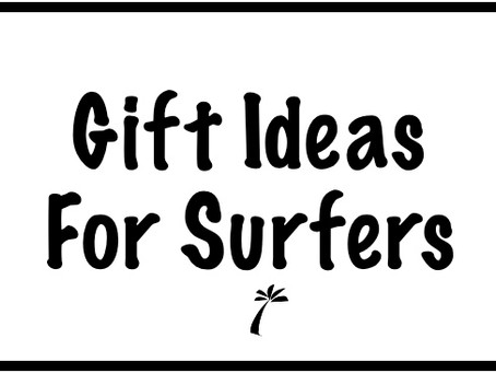 Gift Ideas For Surfers | Paradise Surfboards