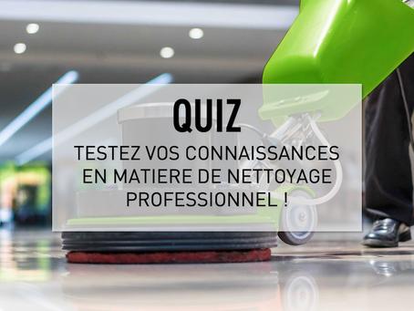 Quiz : et si vous testiez vos connaissances en matière de nettoyage professionnel ? A vous de jouer