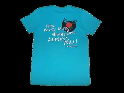 The Embers - I love Beach Music t shirt / Tropical Blue