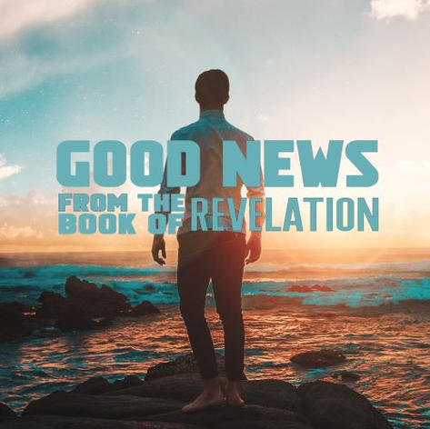 Good News from the Book of Revelation