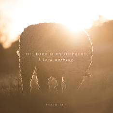The Lord is my Shepherd: Psalm 23