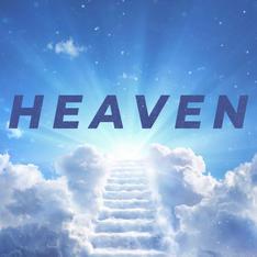 Heaven: 8/9 & 8/16 Sermon Series