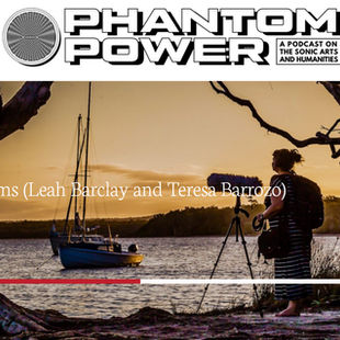 Phantom Power Podcast featuring Leah Barclay and Teresa Barrozo for World Listening Day 2018