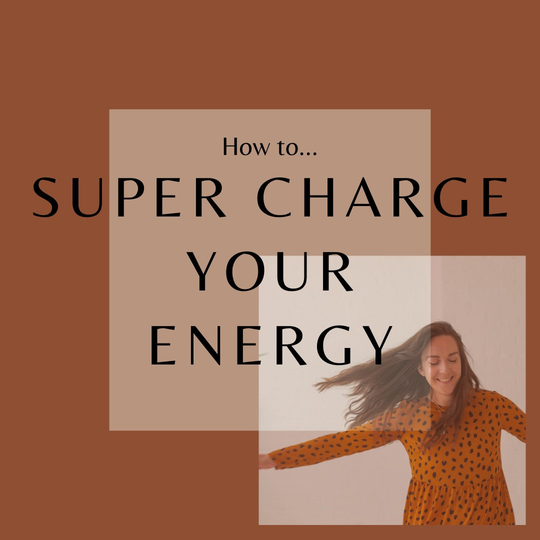 How to supercharge your energy!