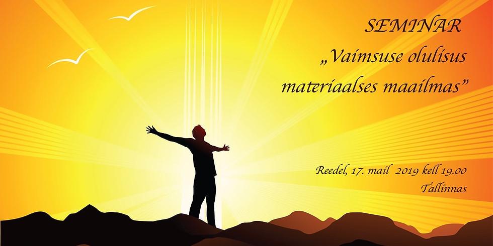 """Seminar """"Vaimsuse olulisus materiaalses maailmas"""""""