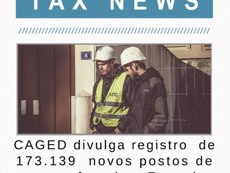 CAGED divulga 173.149 novos postos de trabalho formal em Fevereiro.