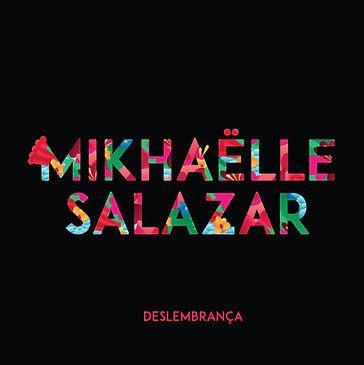 Mikhaëlle Salazar - Deslembrança