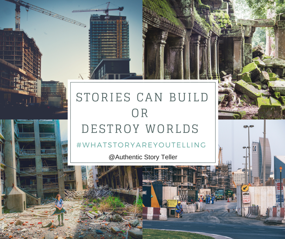 sTORIES cAN mAKE oR dESTROY WORLDS