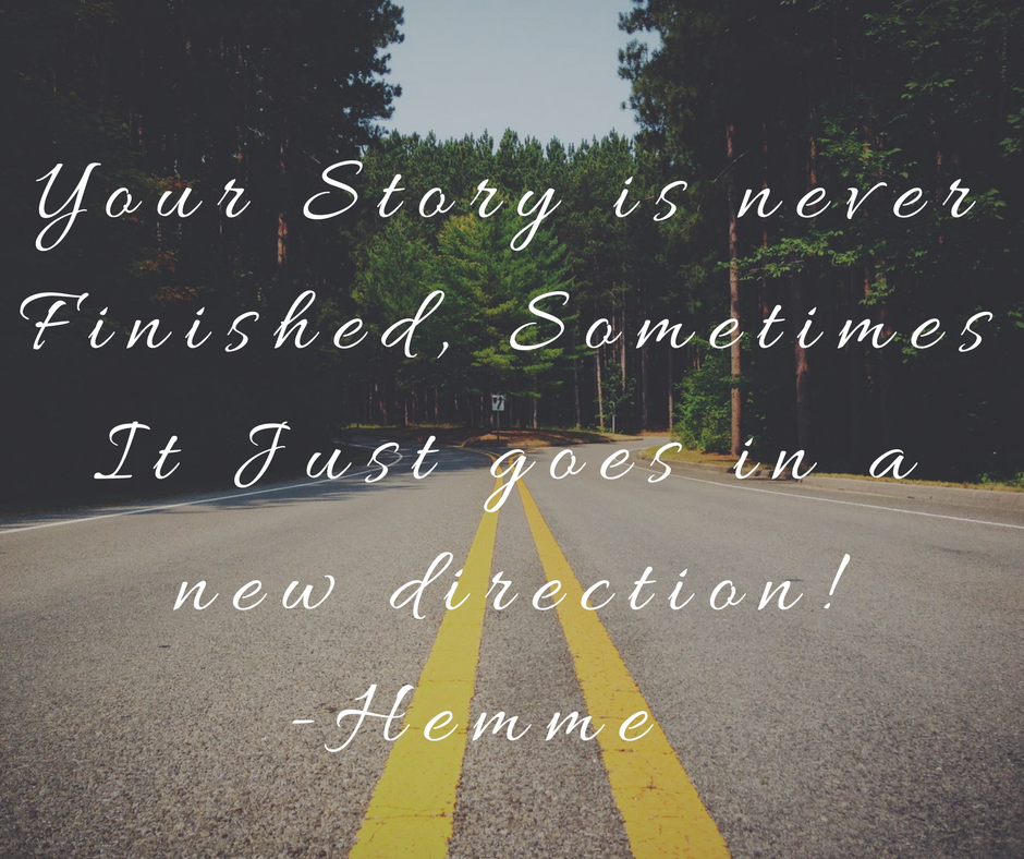 Your Story is Never Finished, its Just a new chapter
