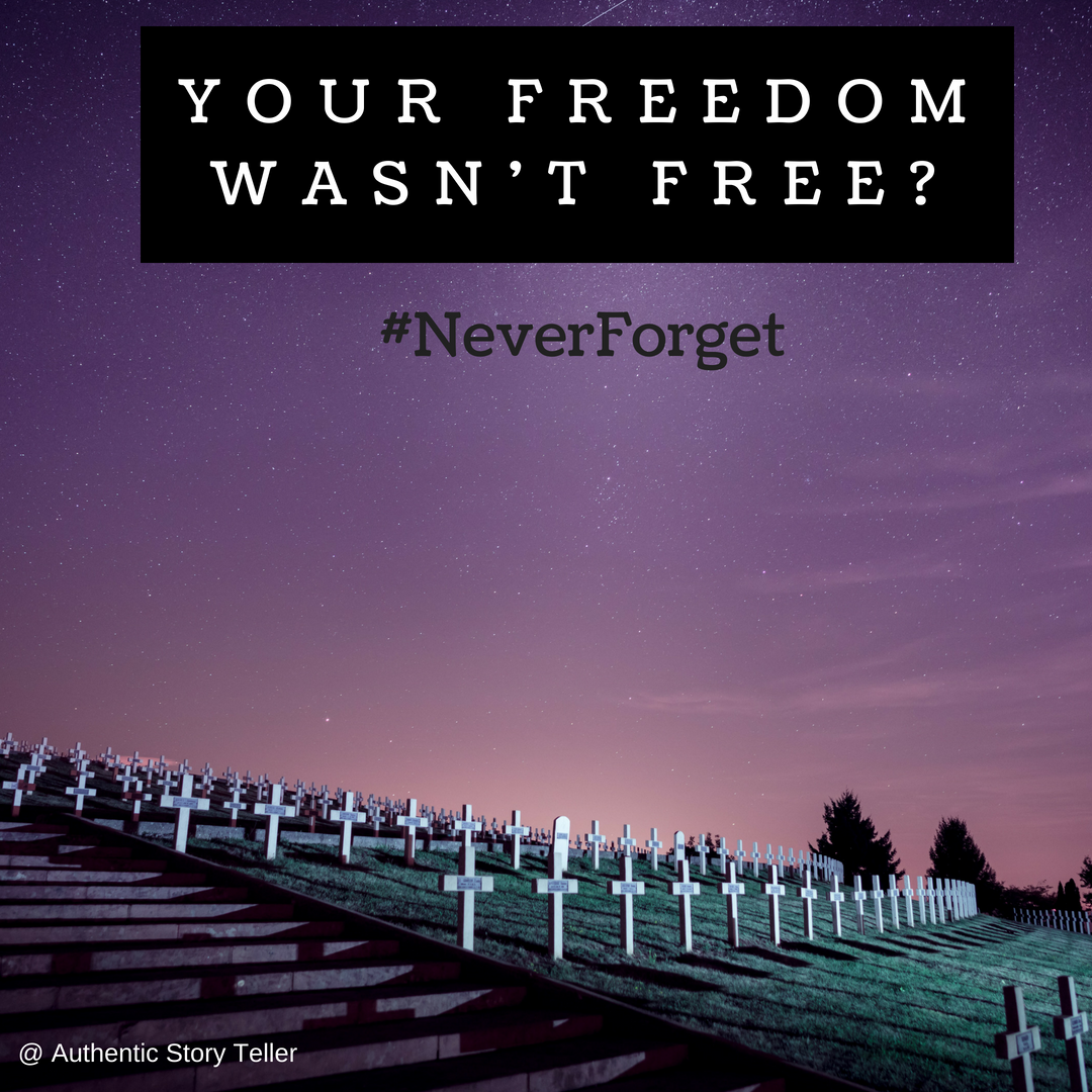 Your Freedom wasn't free_