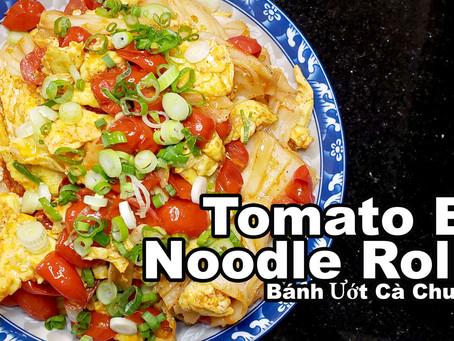 Bánh Ướt Cà Chua Trứng - Tomato & Egg With Rice Noodle Rolls
