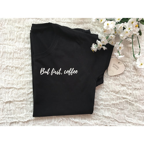 But First, Coffee T-shirt (3 Colours)