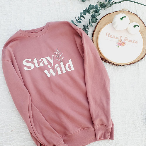 Stay wild adult sweatshirt