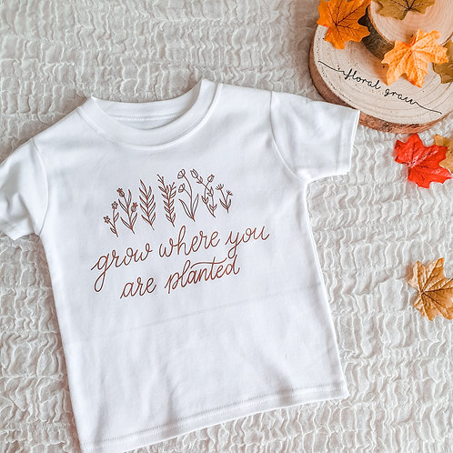 Grow Where you are planted T-shirt