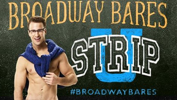 BROADWAY BARES - Strip U