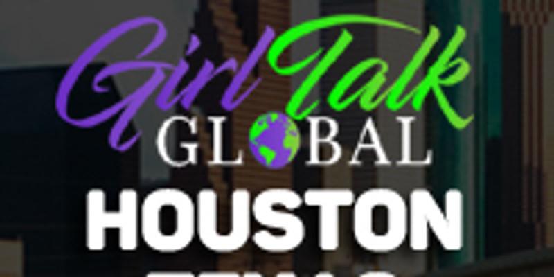 Girl Talk Global: Houston, TX