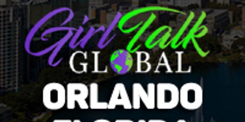 Girl Talk Global: Orlando, FL