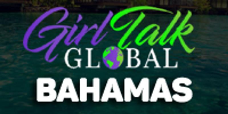Girl Talk Global: Bahamas