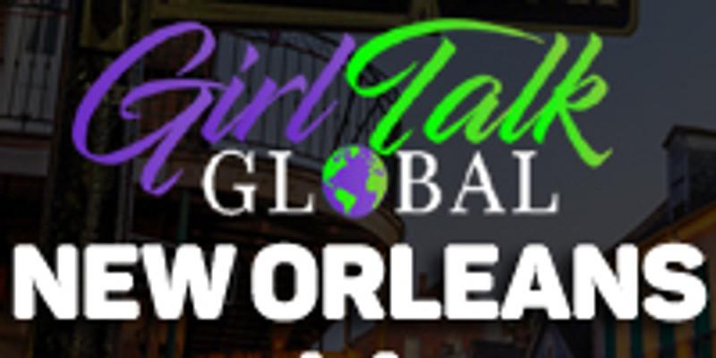 Girl Talk Global: New Orleans, LA